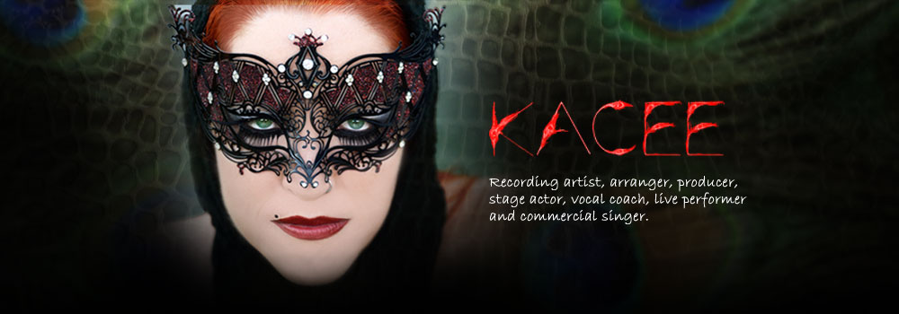Kacee, Recording artist, arranger, producer, stage actor, vocal coach, live performer and commercial singer