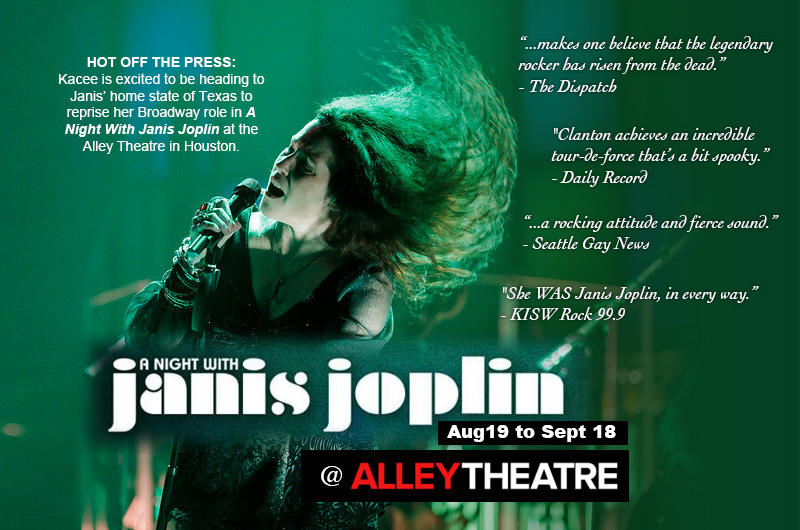 Kacee is excited to be heading to Janis' home state of Texas to reprise her Broadway role in A Night With Janis Joplin at the Alley Theatre in Houston, August 19 to Sept 18, 2016.